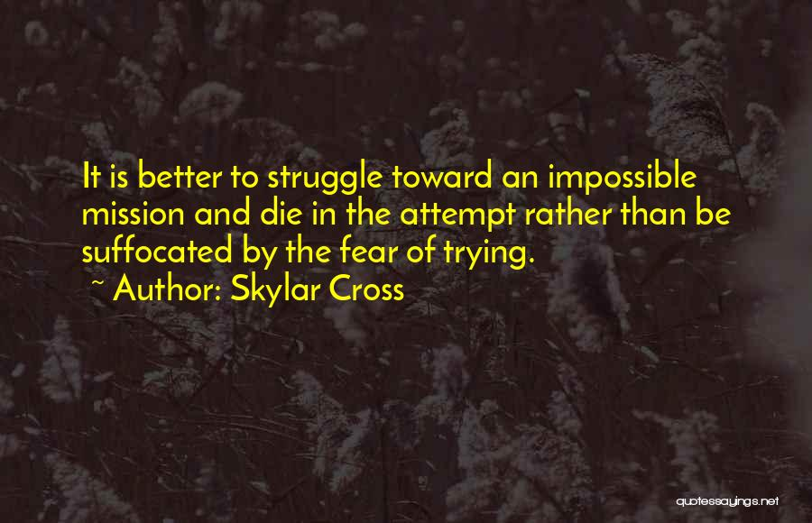 Trying The Impossible Quotes By Skylar Cross