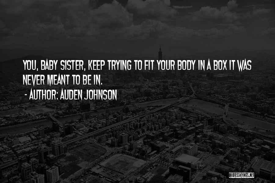 Trying To Be Fit Quotes By Auden Johnson