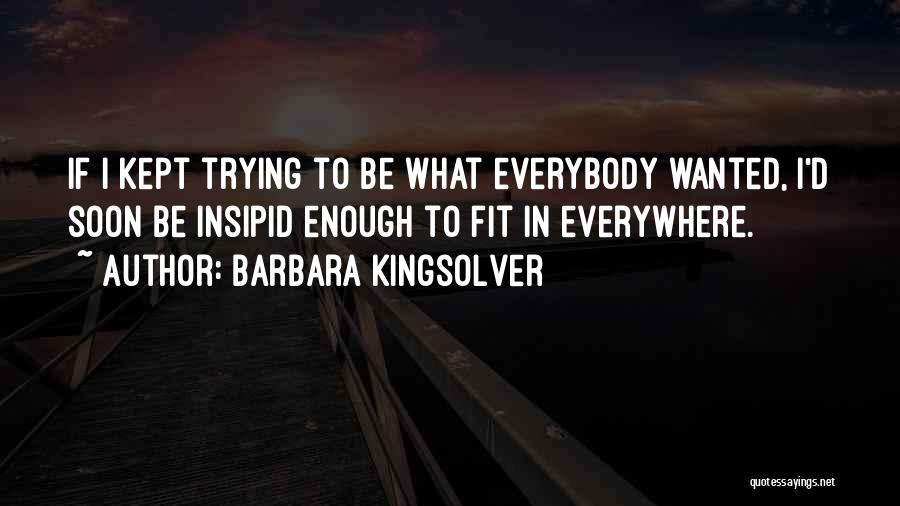 Trying To Be Fit Quotes By Barbara Kingsolver