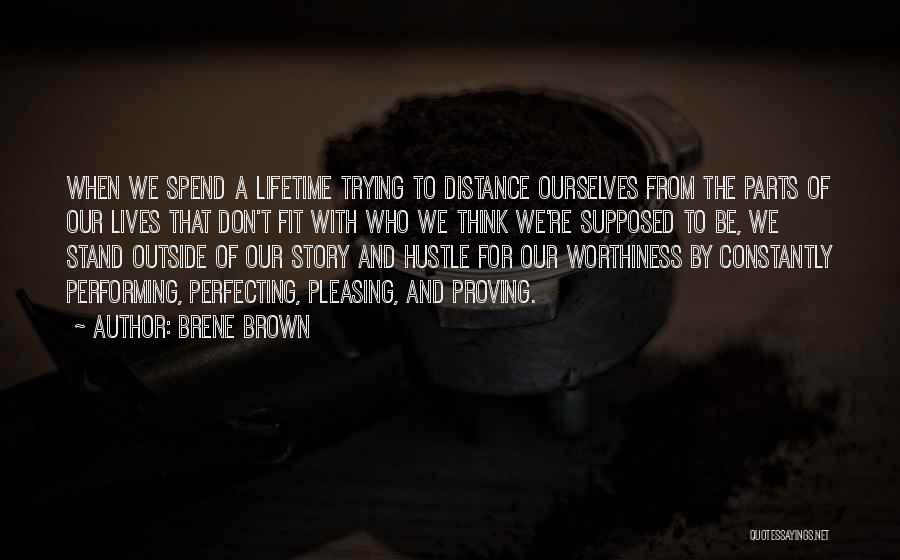 Trying To Be Fit Quotes By Brene Brown