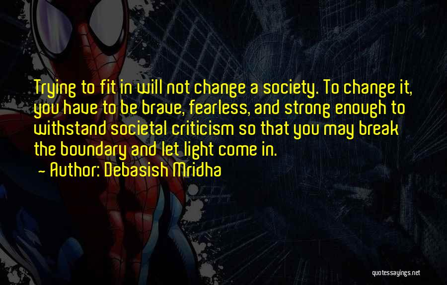 Trying To Be Fit Quotes By Debasish Mridha