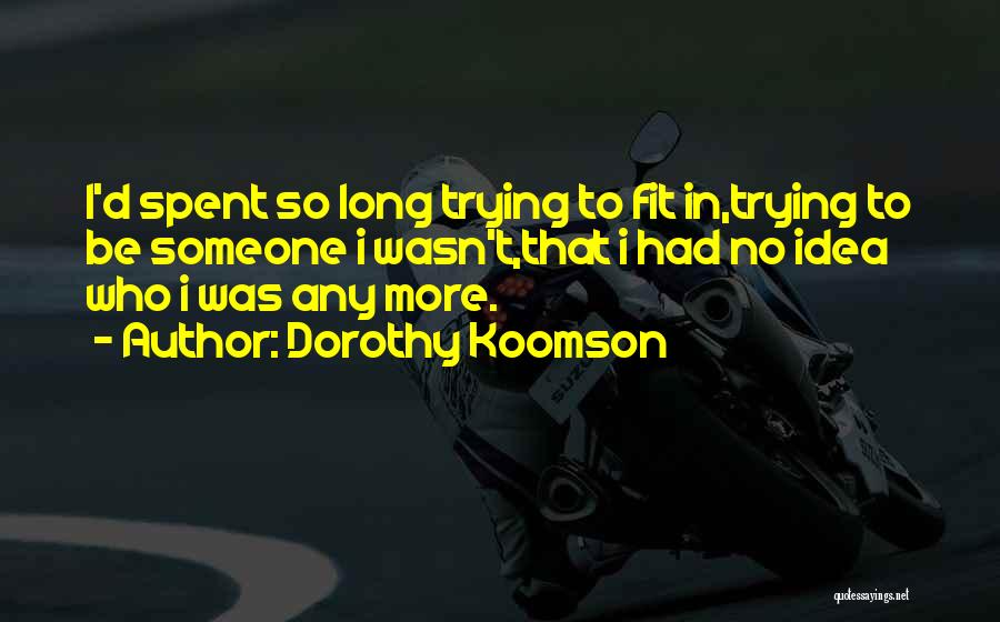 Trying To Be Fit Quotes By Dorothy Koomson