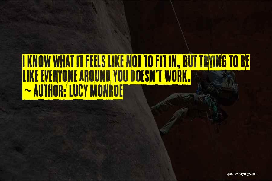 Trying To Be Fit Quotes By Lucy Monroe