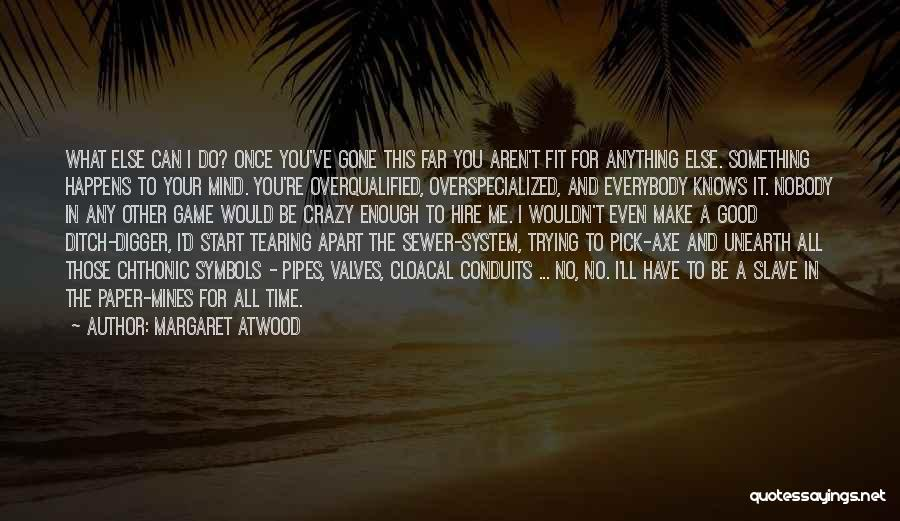 Trying To Be Fit Quotes By Margaret Atwood