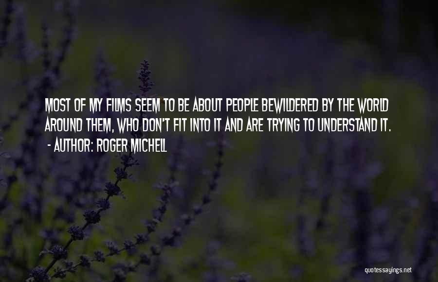 Trying To Be Fit Quotes By Roger Michell