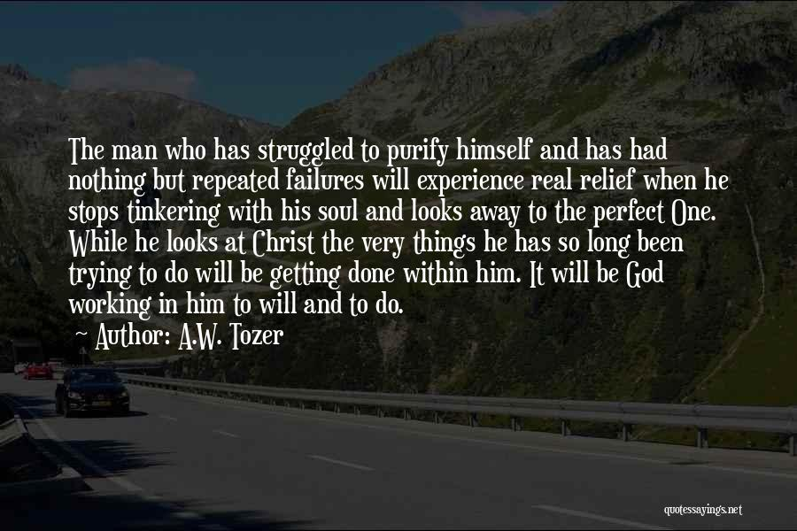 Trying To Be Perfect Quotes By A.W. Tozer