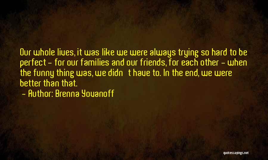 Trying To Be Perfect Quotes By Brenna Yovanoff