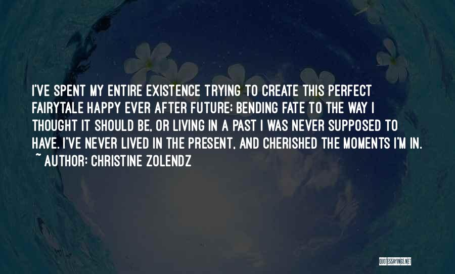 Trying To Be Perfect Quotes By Christine Zolendz