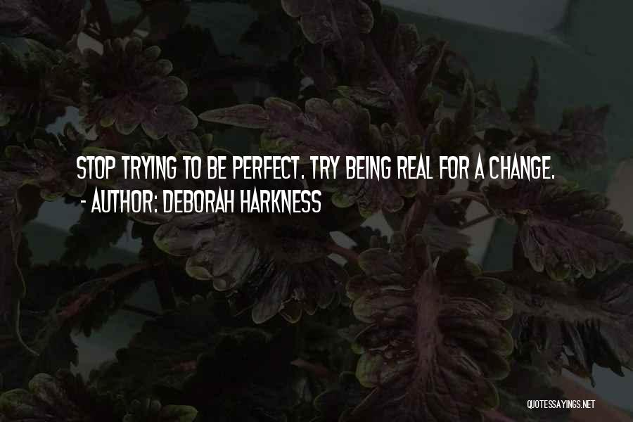 Trying To Be Perfect Quotes By Deborah Harkness