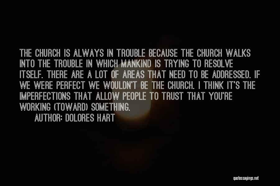 Trying To Be Perfect Quotes By Dolores Hart