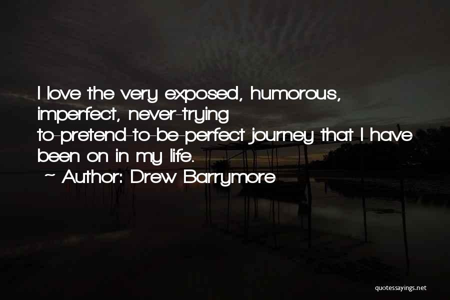 Trying To Be Perfect Quotes By Drew Barrymore