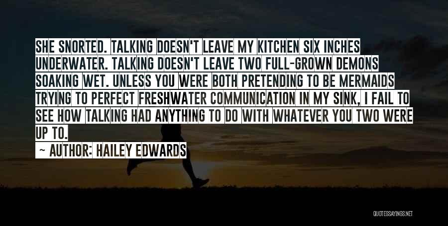 Trying To Be Perfect Quotes By Hailey Edwards