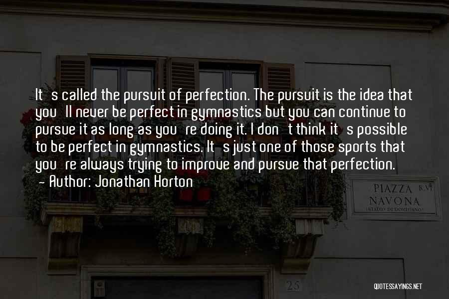 Trying To Be Perfect Quotes By Jonathan Horton