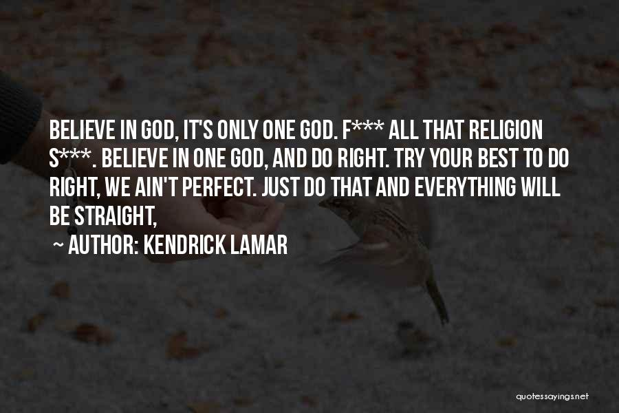 Trying To Be Perfect Quotes By Kendrick Lamar