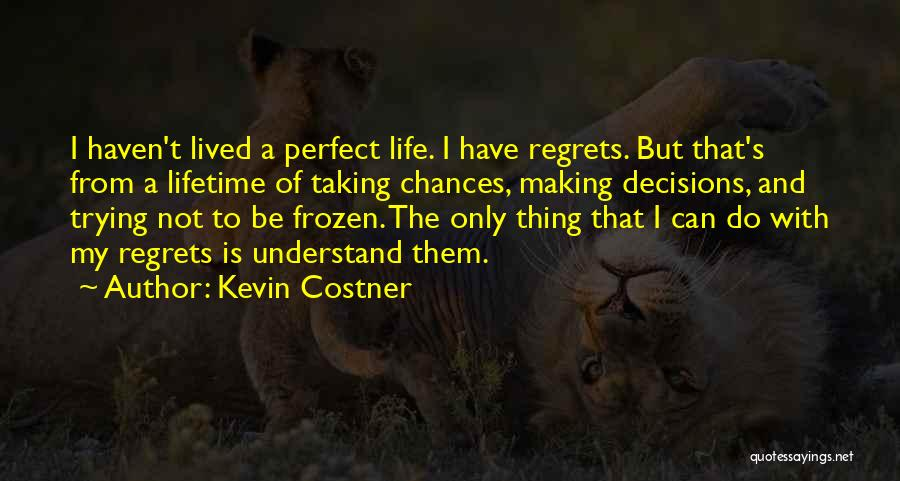 Trying To Be Perfect Quotes By Kevin Costner