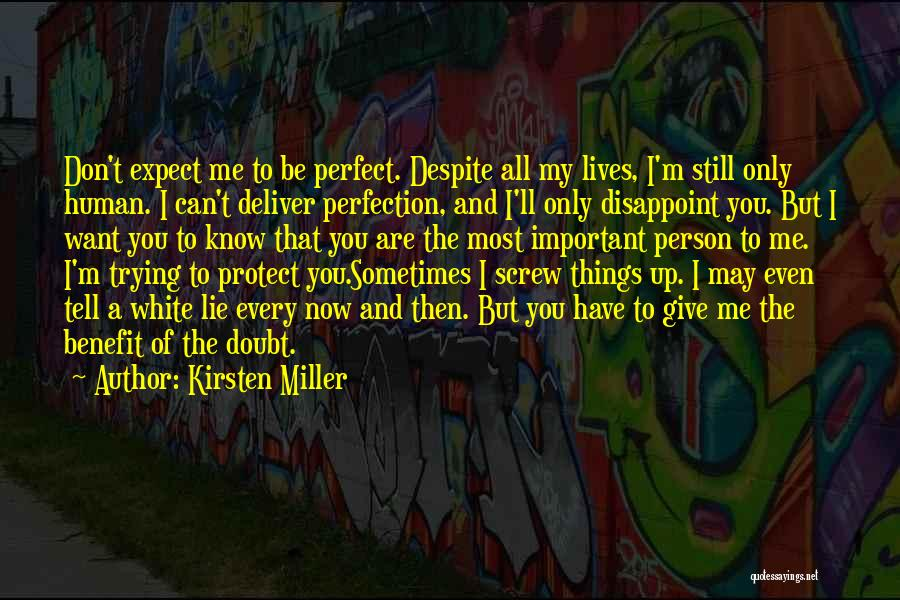 Trying To Be Perfect Quotes By Kirsten Miller