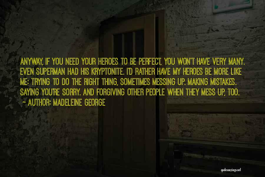 Trying To Be Perfect Quotes By Madeleine George