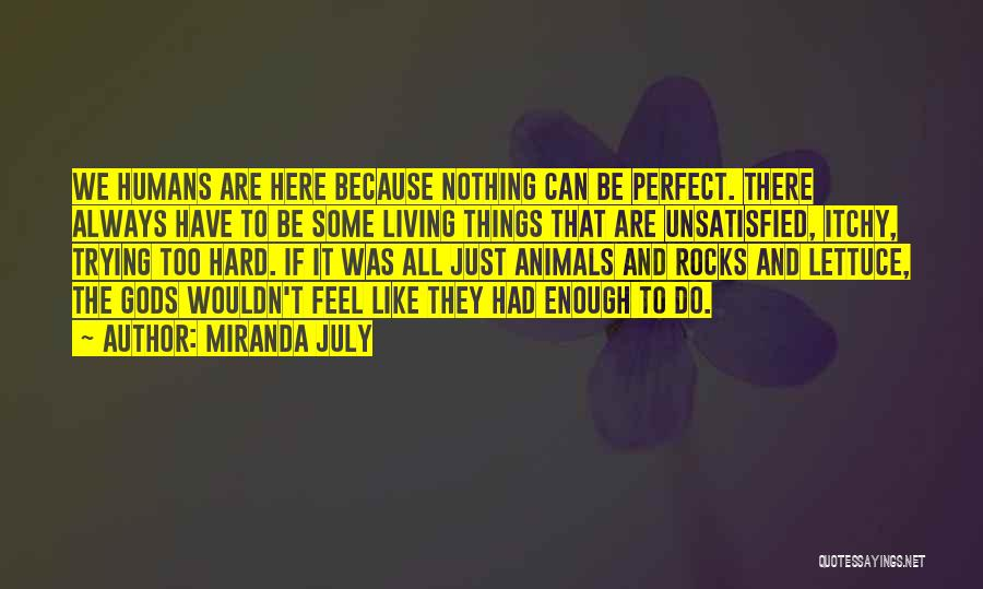 Trying To Be Perfect Quotes By Miranda July