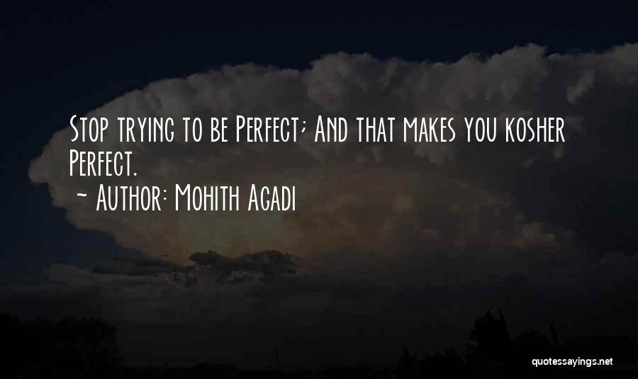 Trying To Be Perfect Quotes By Mohith Agadi