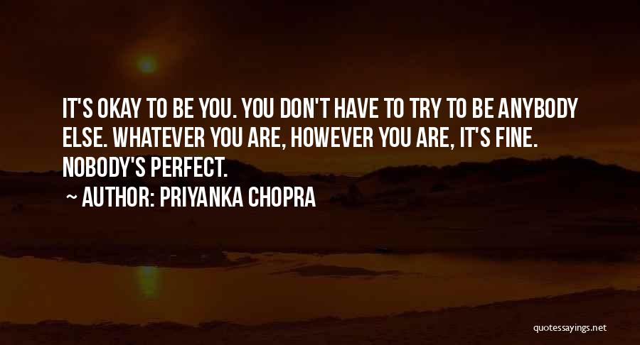 Trying To Be Perfect Quotes By Priyanka Chopra