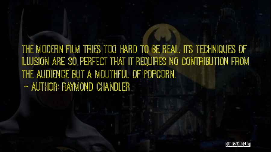 Trying To Be Perfect Quotes By Raymond Chandler