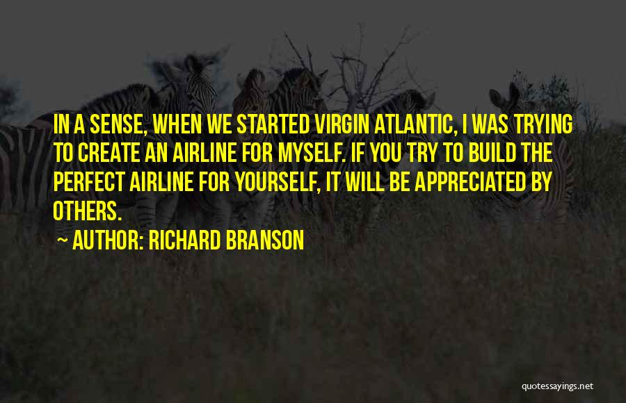 Trying To Be Perfect Quotes By Richard Branson