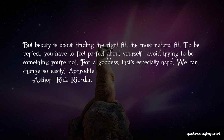 Trying To Be Perfect Quotes By Rick Riordan