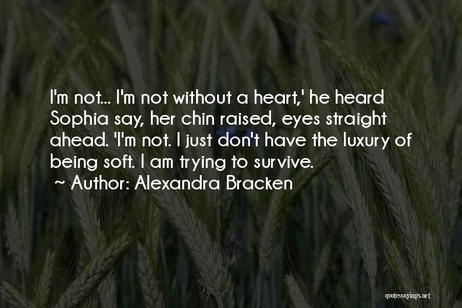 Trying To Be Strong Love Quotes By Alexandra Bracken