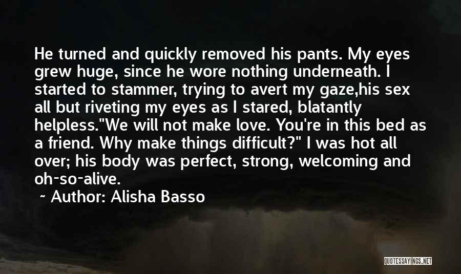 Trying To Be Strong Love Quotes By Alisha Basso