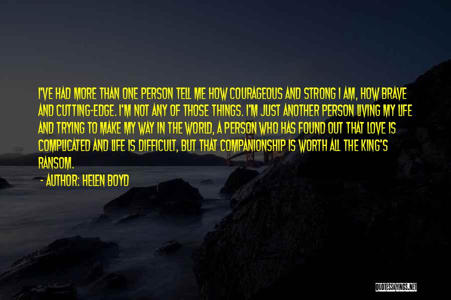 Trying To Be Strong Love Quotes By Helen Boyd