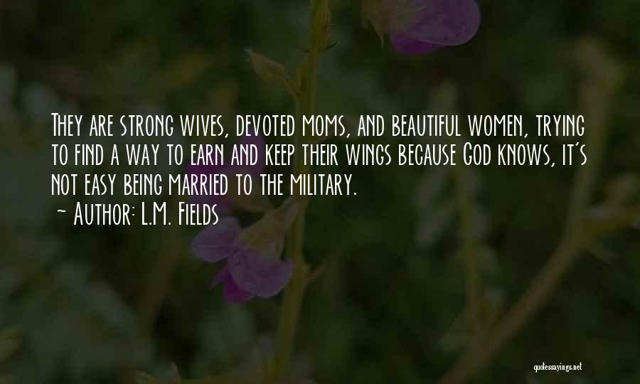 Trying To Be Strong Love Quotes By L.M. Fields