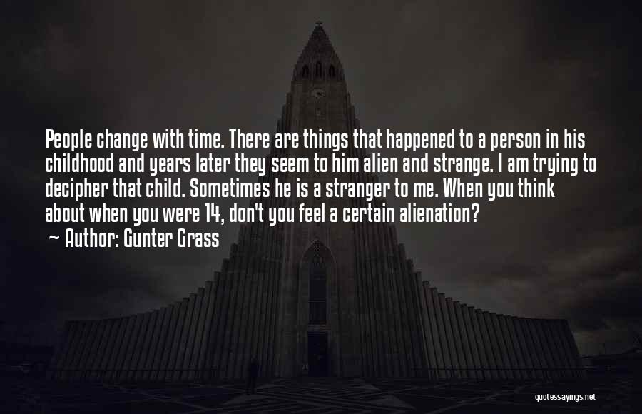 Trying To Change A Person Quotes By Gunter Grass