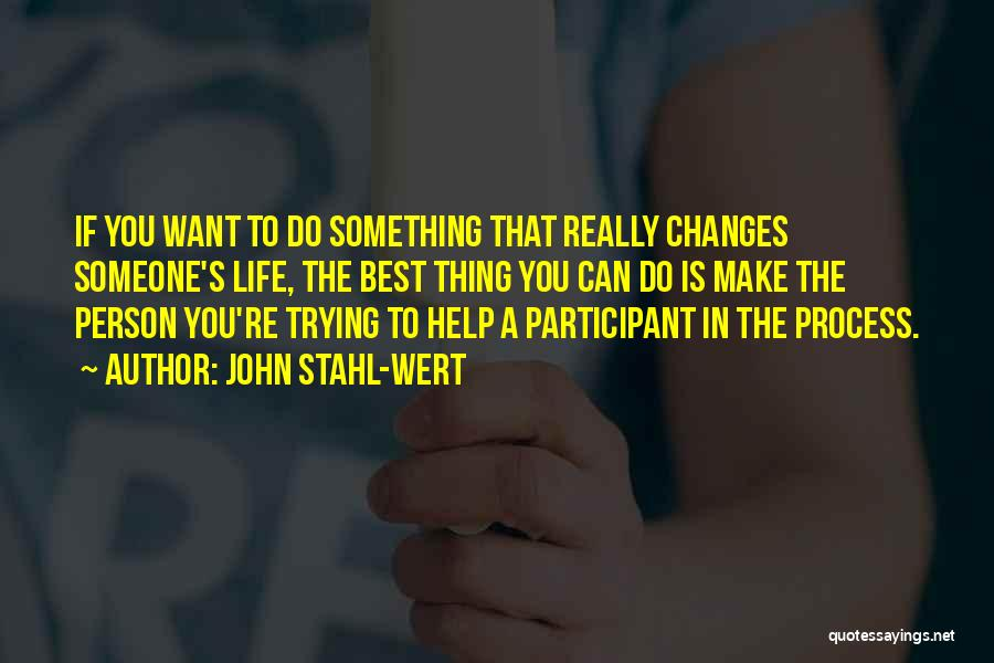 Trying To Change A Person Quotes By John Stahl-Wert