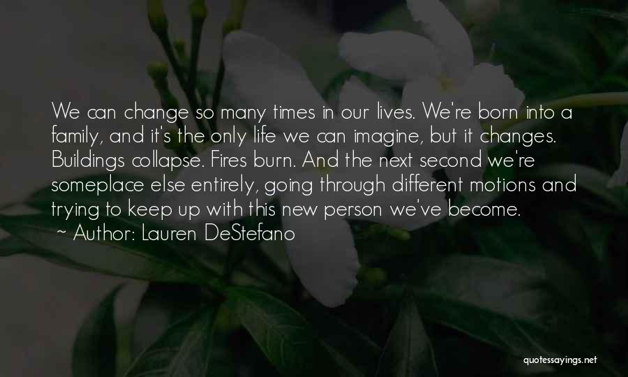 Trying To Change A Person Quotes By Lauren DeStefano