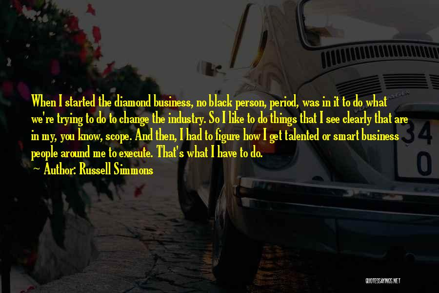 Trying To Change A Person Quotes By Russell Simmons