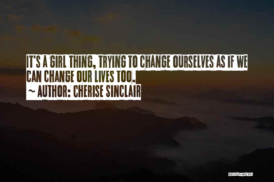 Trying To Change For Someone Quotes By Cherise Sinclair
