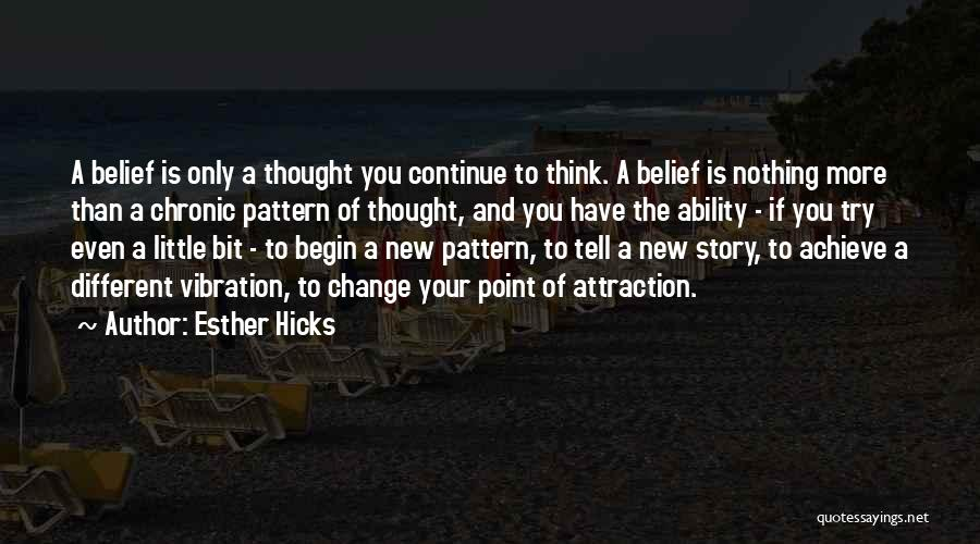 Trying To Change For Someone Quotes By Esther Hicks