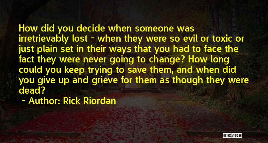 Trying To Change For Someone Quotes By Rick Riordan