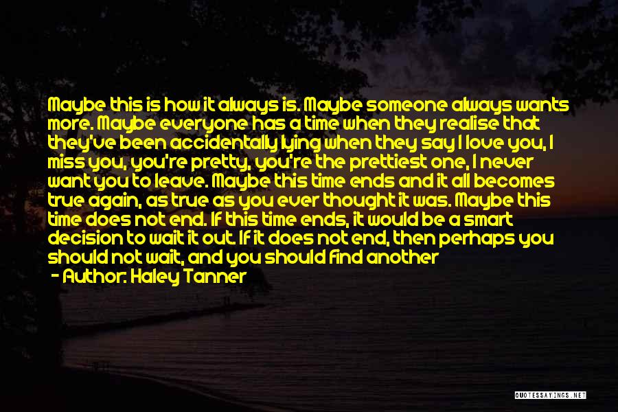 Trying To Find Love Again Quotes By Haley Tanner