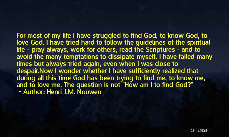 Trying To Find Love Again Quotes By Henri J.M. Nouwen