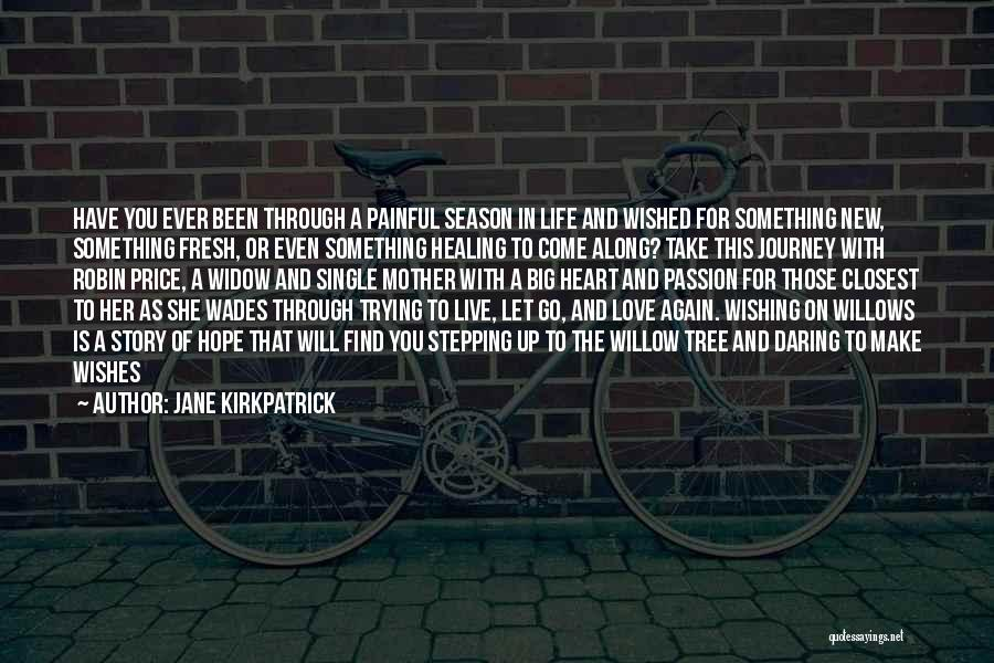 Trying To Find Love Again Quotes By Jane Kirkpatrick