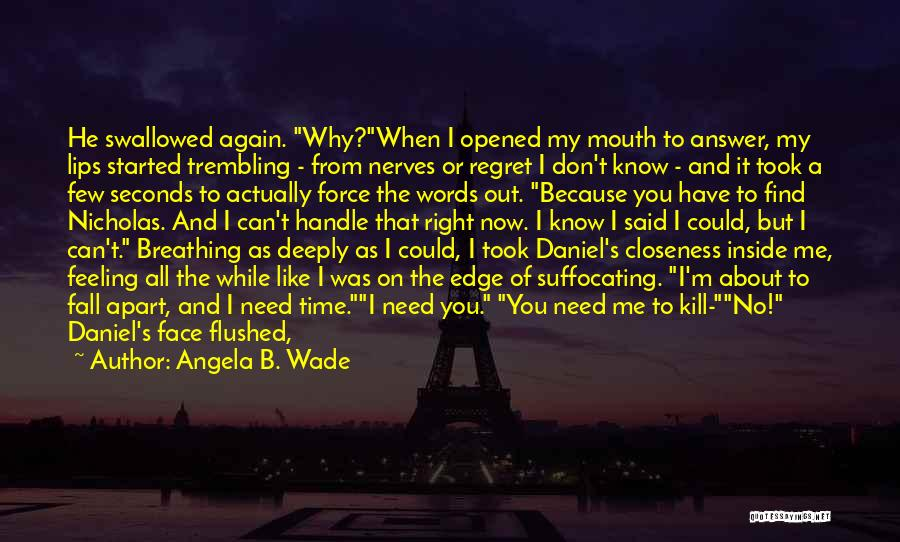Trying To Find The Right Words Quotes By Angela B. Wade