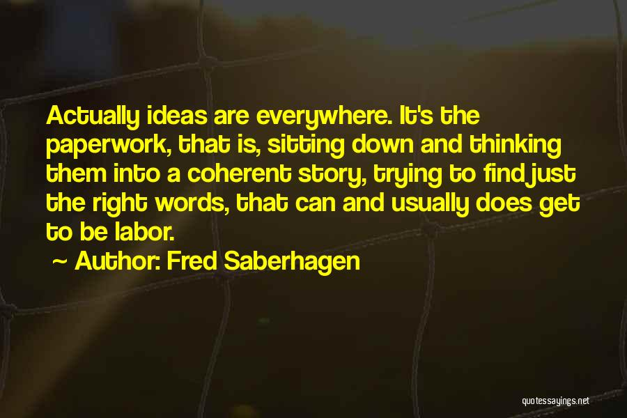 Trying To Find The Right Words Quotes By Fred Saberhagen
