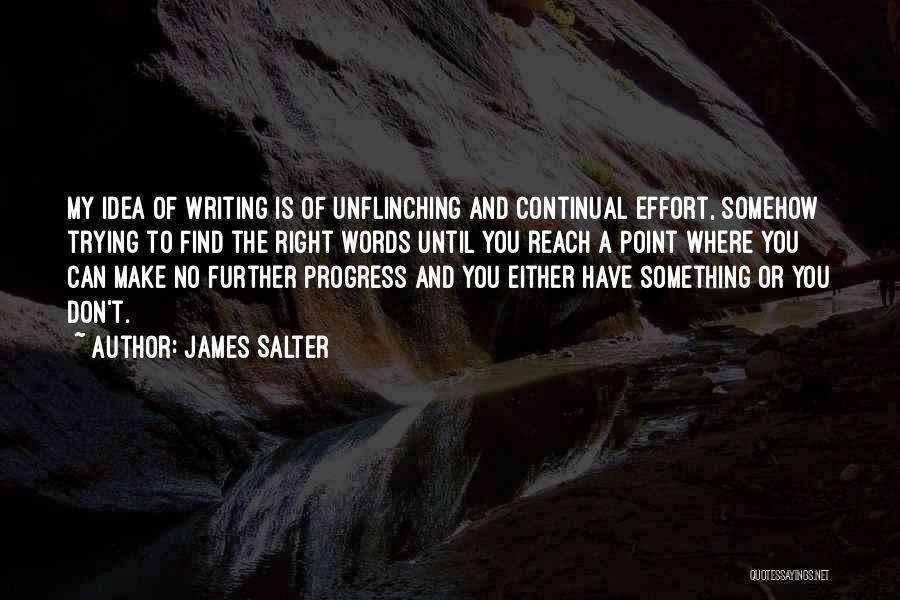 Trying To Find The Right Words Quotes By James Salter