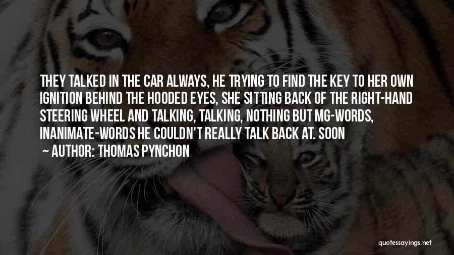 Trying To Find The Right Words Quotes By Thomas Pynchon