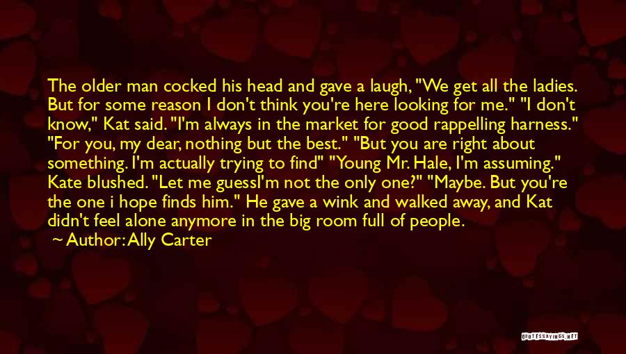 Trying To Find You Quotes By Ally Carter