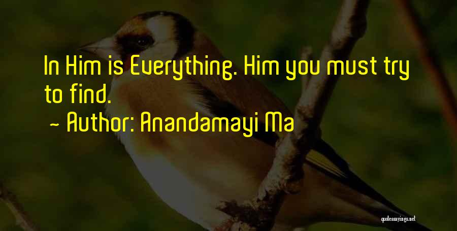 Trying To Find You Quotes By Anandamayi Ma