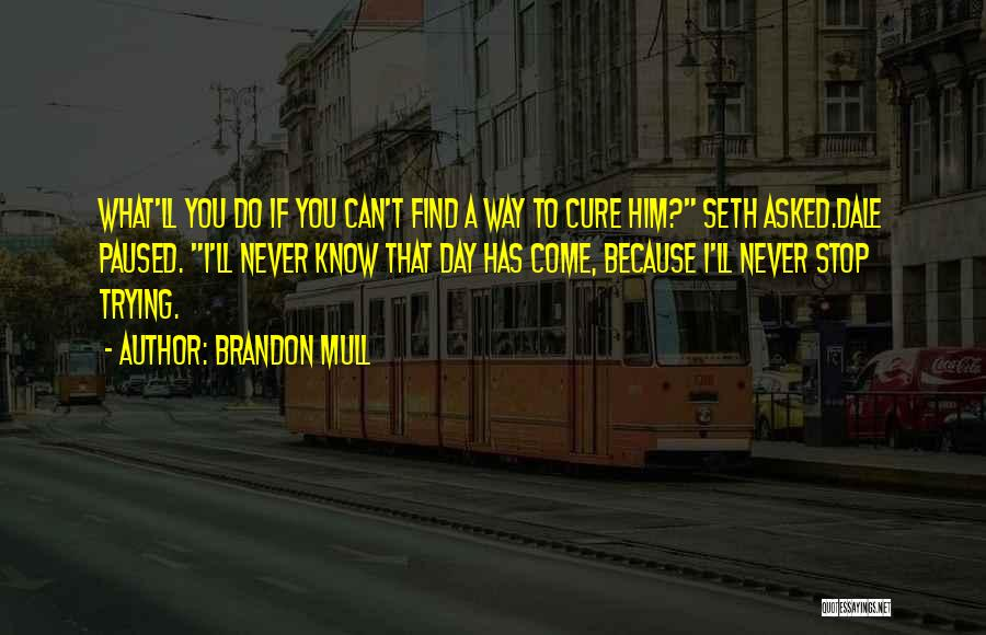 Trying To Find You Quotes By Brandon Mull
