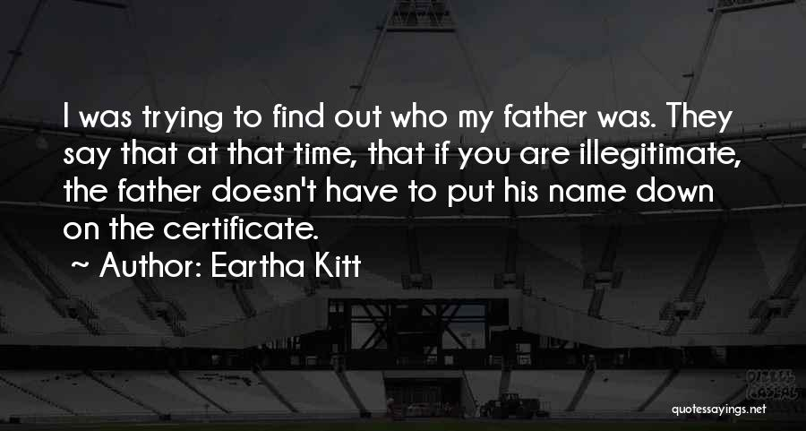 Trying To Find You Quotes By Eartha Kitt