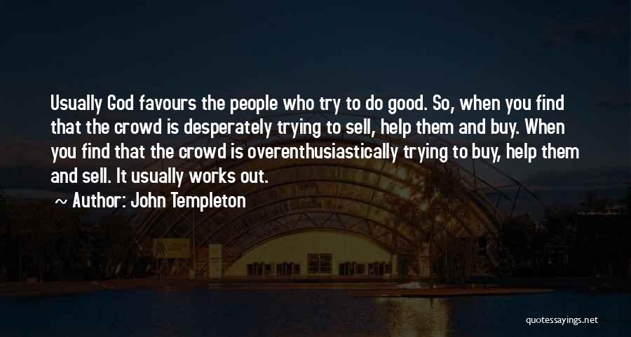 Trying To Find You Quotes By John Templeton